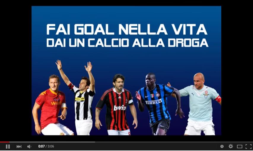 """2009 - Campagna: """"Fai goal nella vita, dai un calcio alla droga''"""